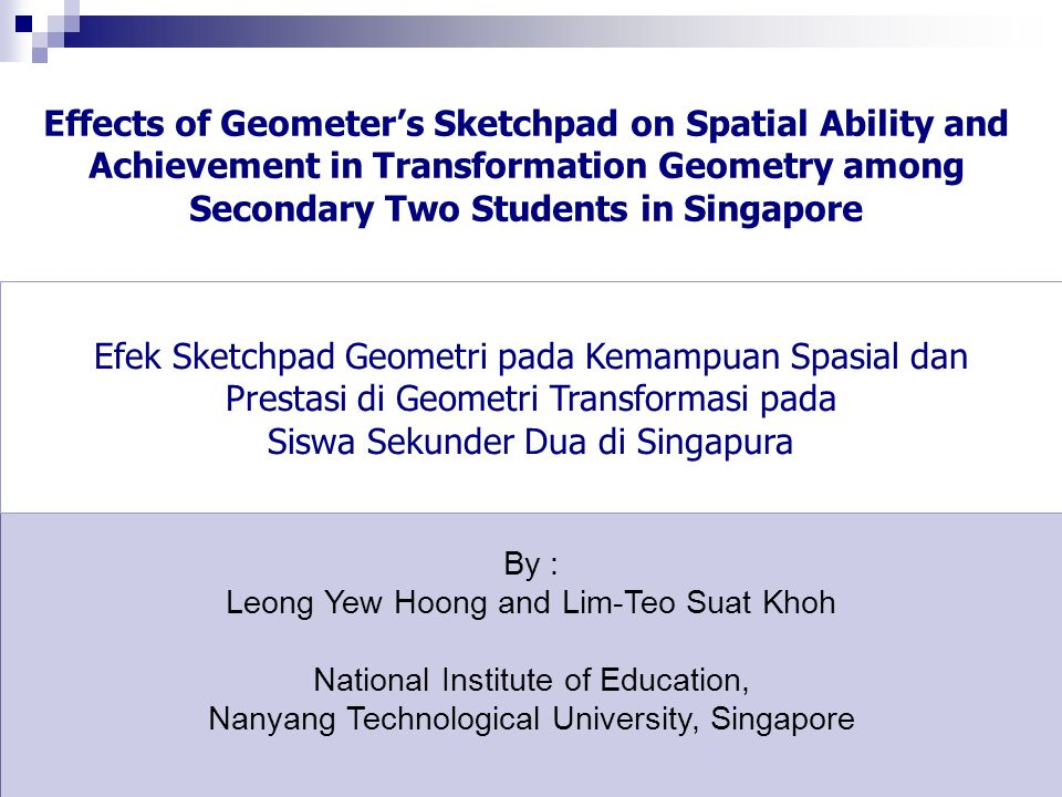 Effects of Geometer's Sketchpad on Spatial Ability and Achievement in Transformation Geometry among Secondary Two Students in Singapore