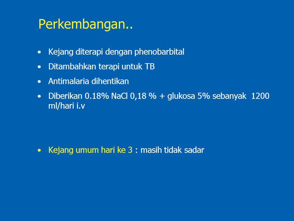 Perkembangan.. Kejang diterapi dengan phenobarbital