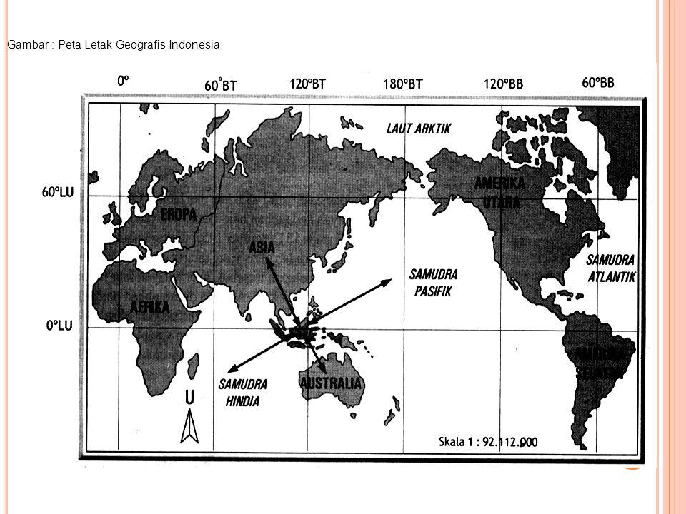 Gambar : Peta Letak Geografis Indonesia