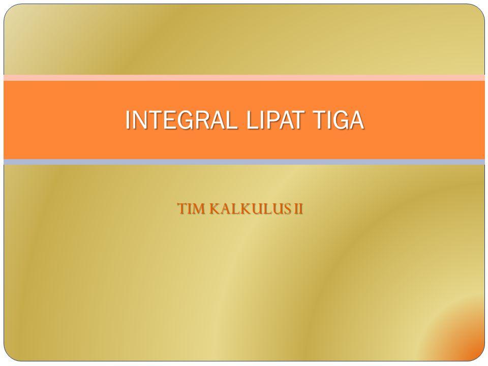 INTEGRAL LIPAT TIGA TIM KALKULUS II