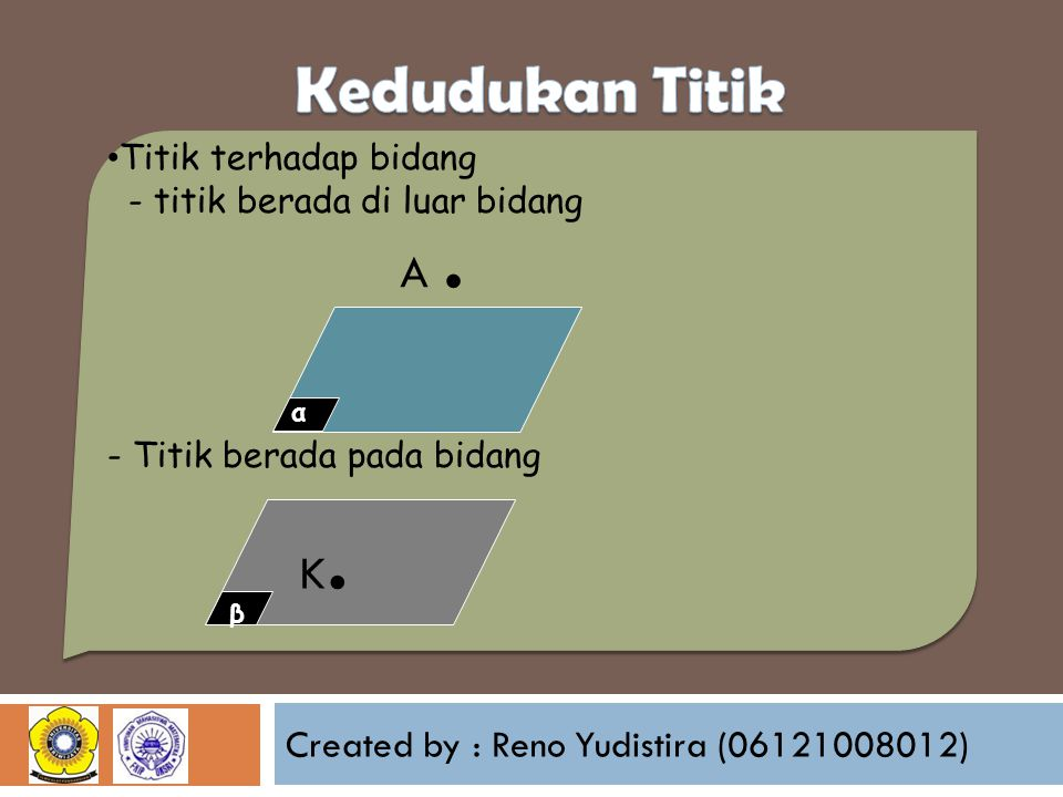 Created by : Reno Yudistira (06121008012)