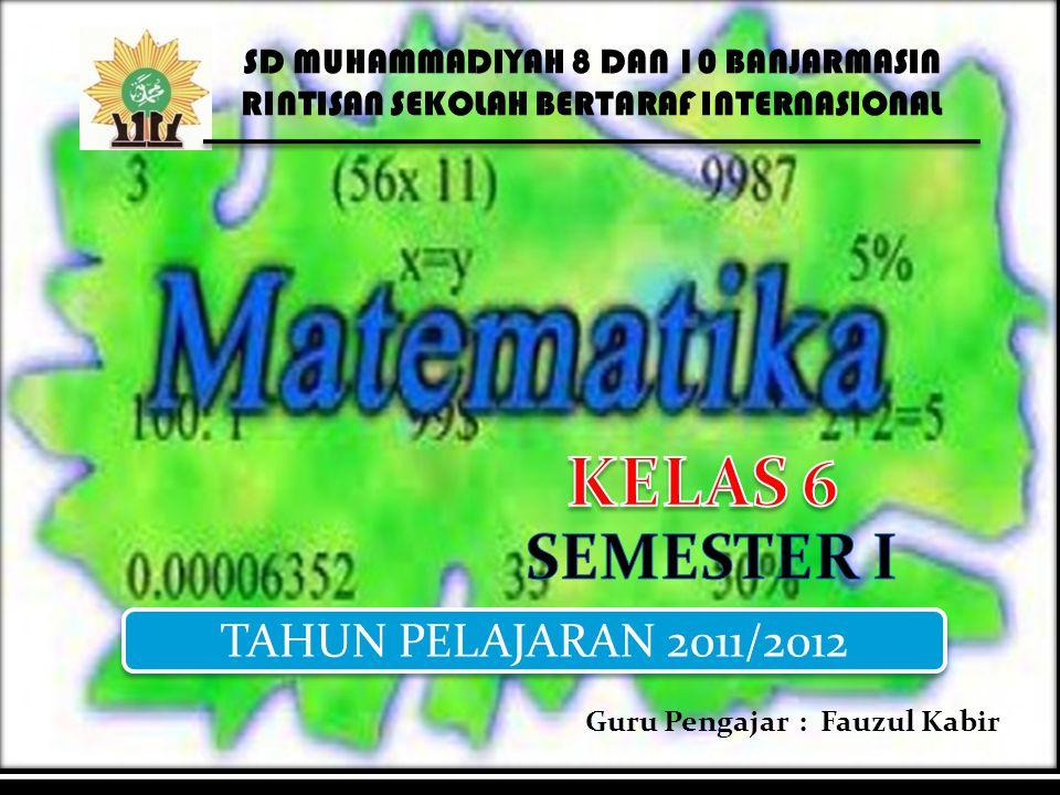 KELAS 6 SEMESTER I TAHUN PELAJARAN 2011/2012