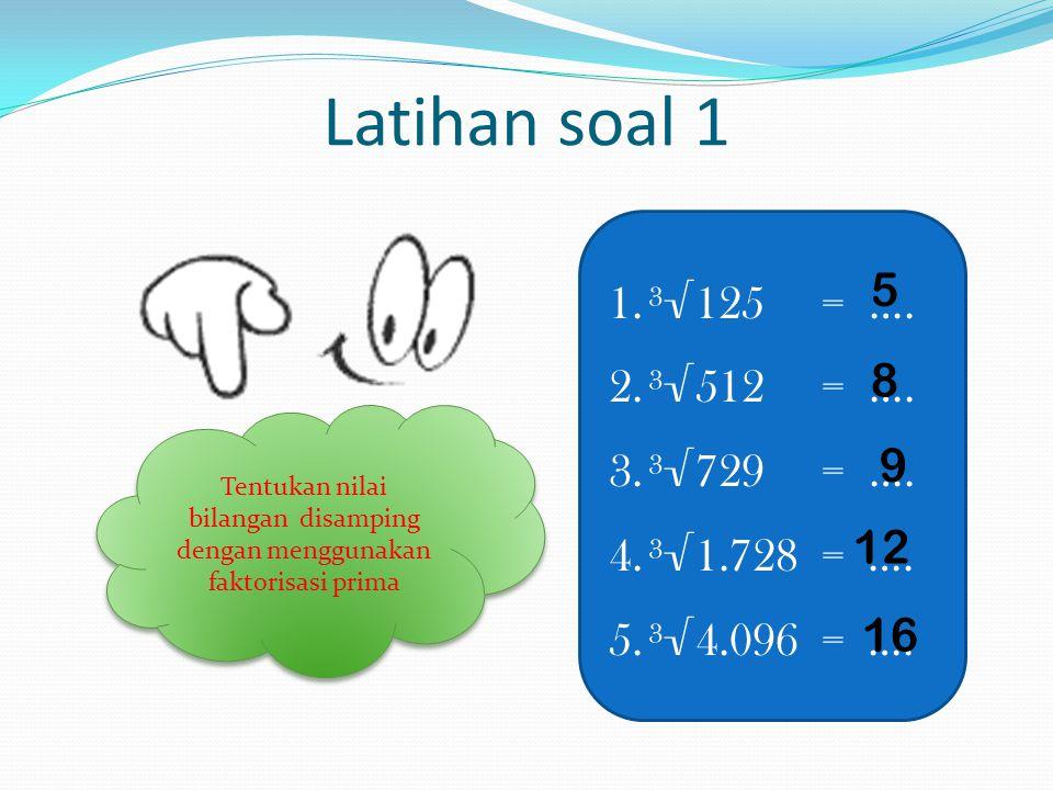 Tentukan nilai bilangan disamping dengan menggunakan faktorisasi prima