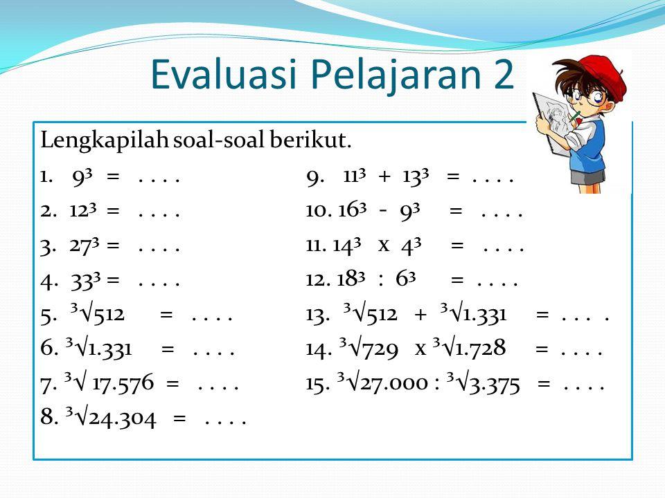 Evaluasi Pelajaran 2 Lengkapilah soal-soal berikut.