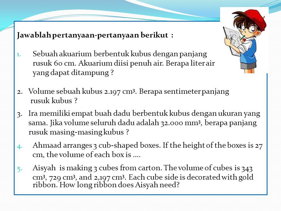 Jawablah pertanyaan-pertanyaan berikut :