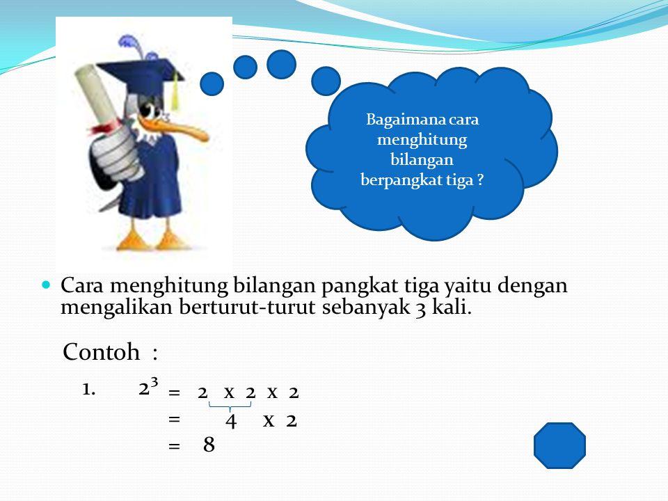 Bagaimana cara menghitung bilangan berpangkat tiga