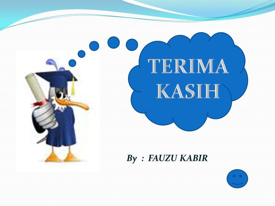 TERIMA KASIH By : FAUZU KABIR