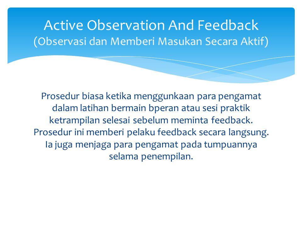 Active Observation And Feedback (Observasi dan Memberi Masukan Secara Aktif)