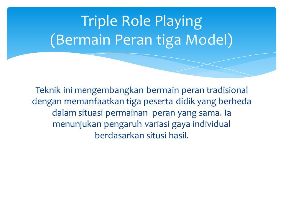 Triple Role Playing (Bermain Peran tiga Model)