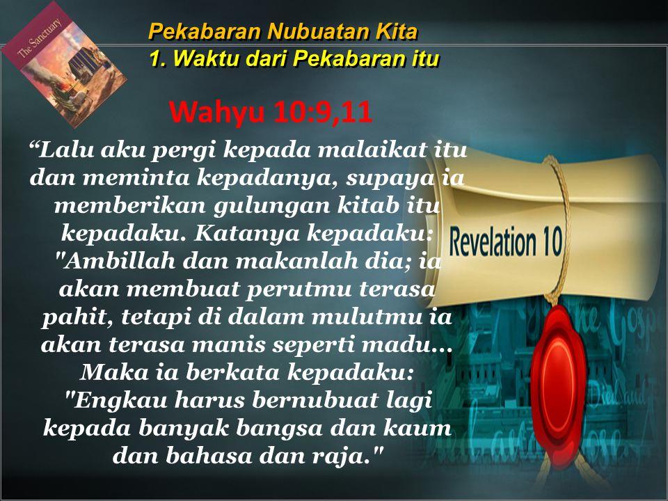 Pekabaran Nubuatan Kita 1. Waktu dari Pekabaran itu