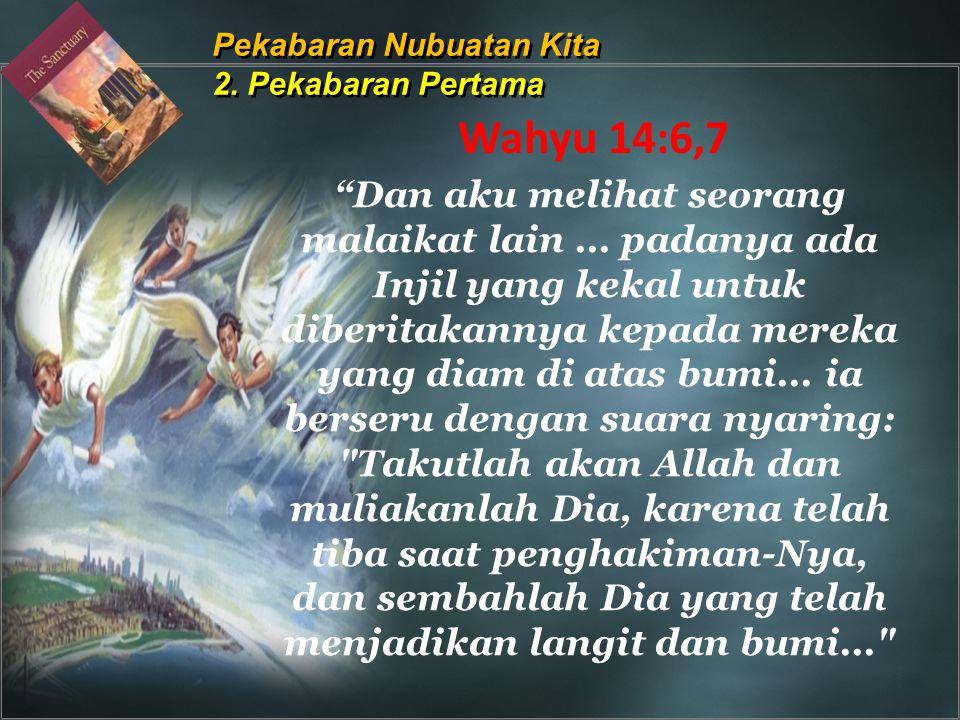 Pekabaran Nubuatan Kita 2. Pekabaran Pertama