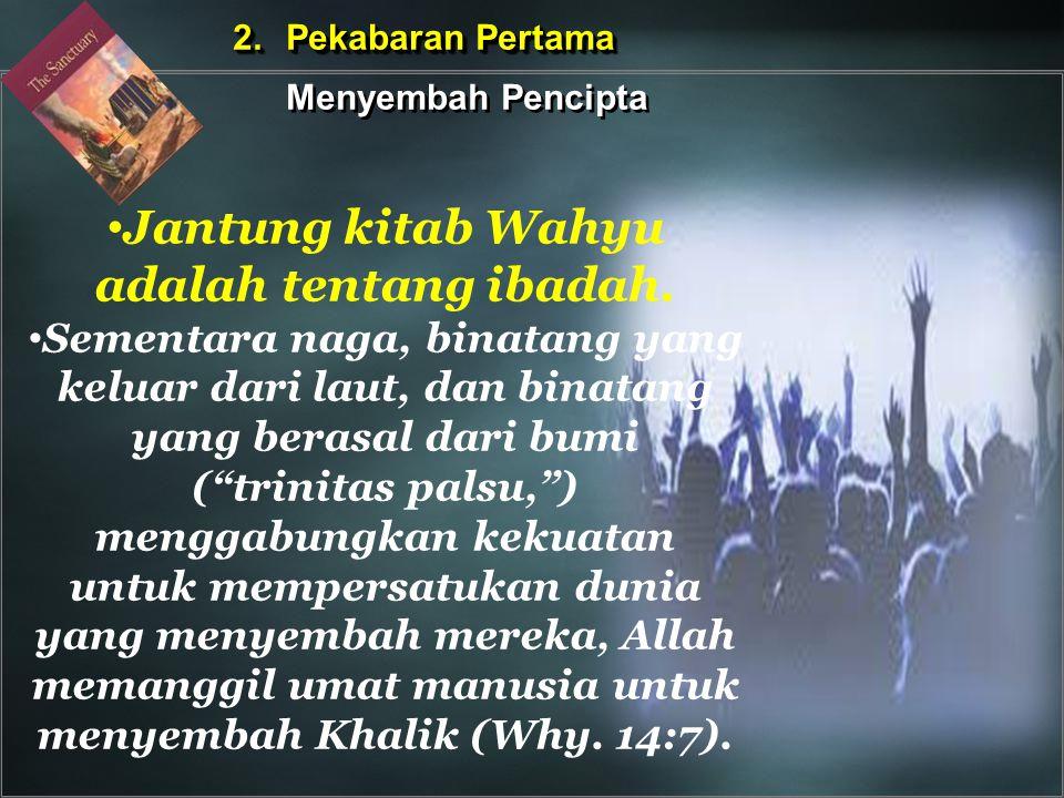 Jantung kitab Wahyu adalah tentang ibadah.