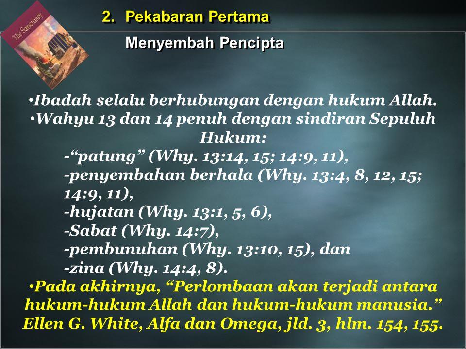 Ibadah selalu berhubungan dengan hukum Allah.