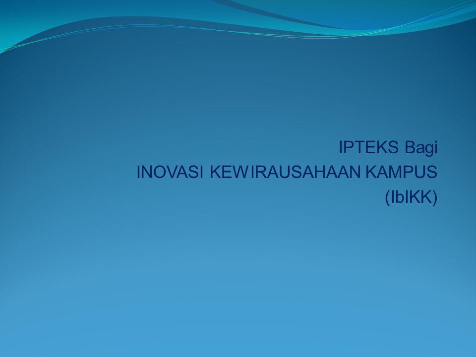 IPTEKS Bagi INOVASI KEWIRAUSAHAAN KAMPUS (IbIKK)
