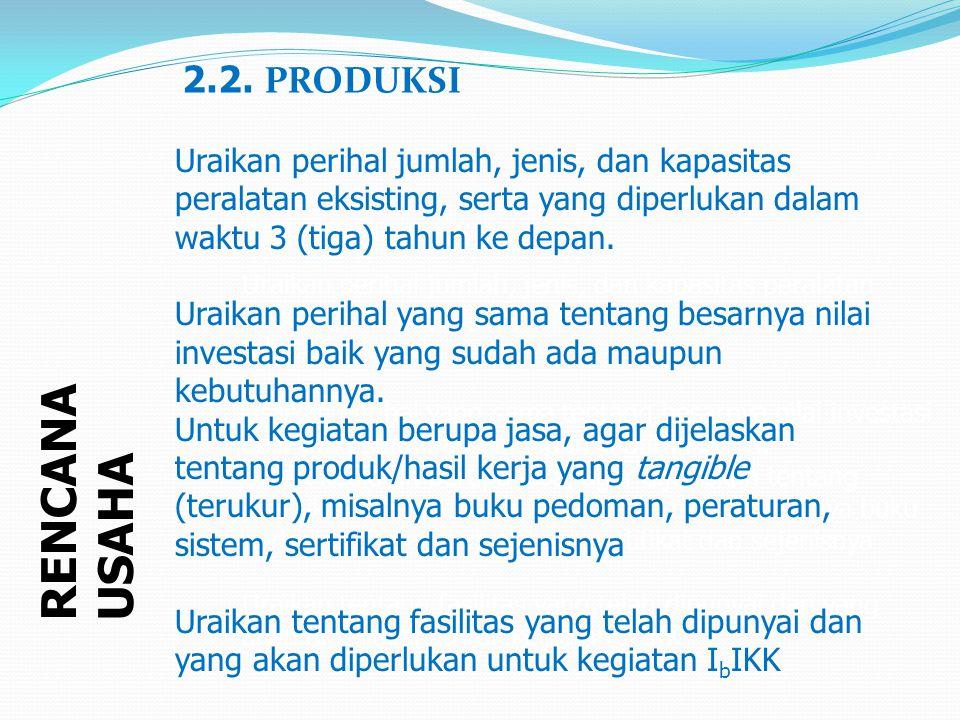 RENCANA USAHA 2.2. PRODUKSI