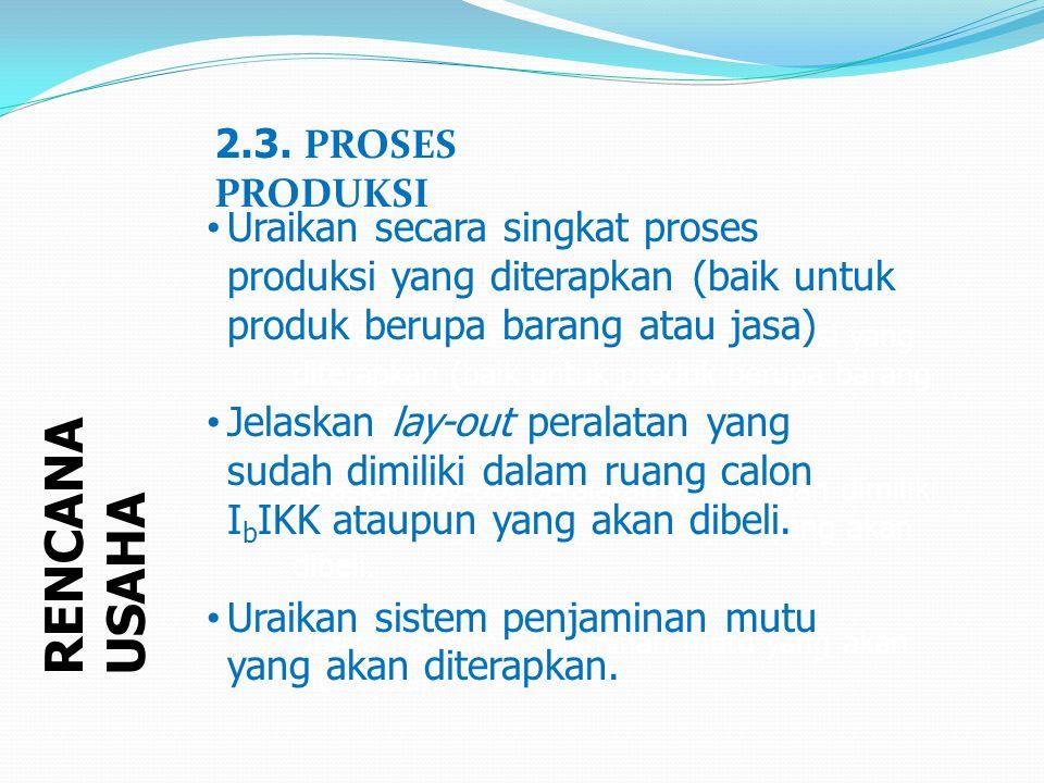 RENCANA USAHA 2.3. PROSES PRODUKSI