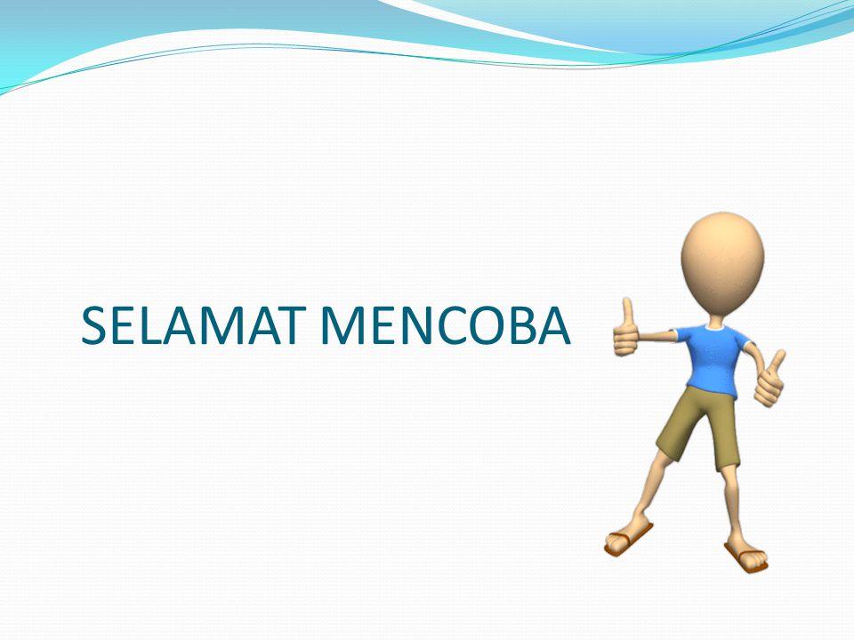 SELAMAT MENCOBA