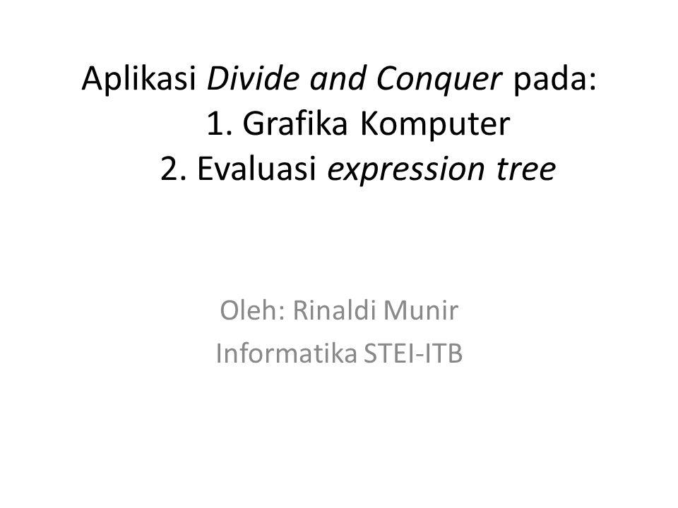 Oleh: Rinaldi Munir Informatika STEI-ITB