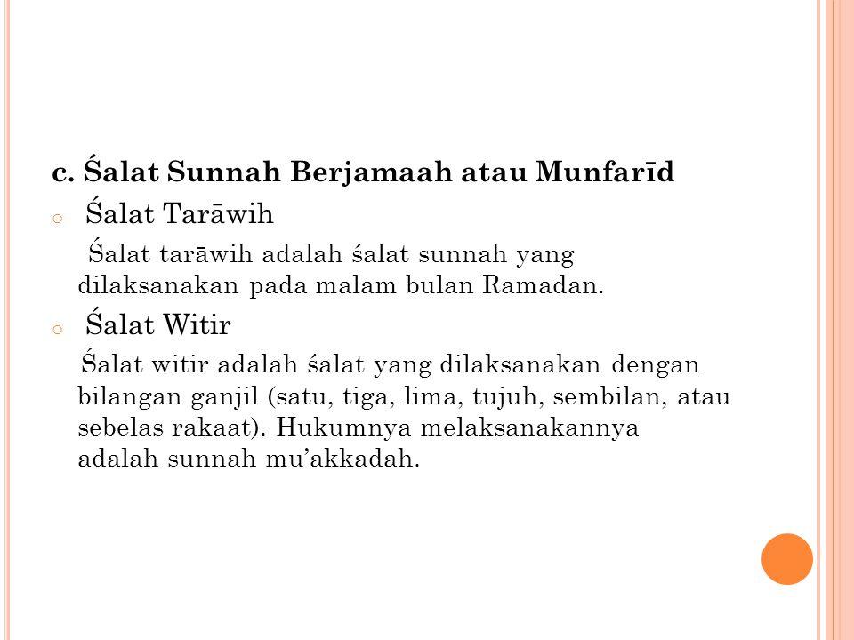 c. Śalat Sunnah Berjamaah atau Munfarīd Śalat Tarāwih