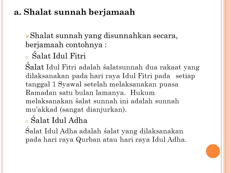 a. Shalat sunnah berjamaah