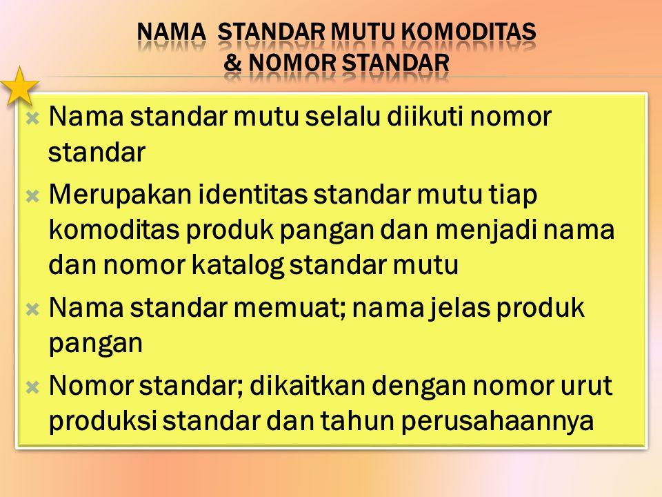 NAMA STANDAR MUTU KOMODITAS & NOMOR STANDAR