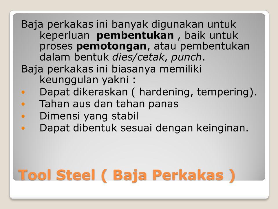 Tool Steel ( Baja Perkakas )