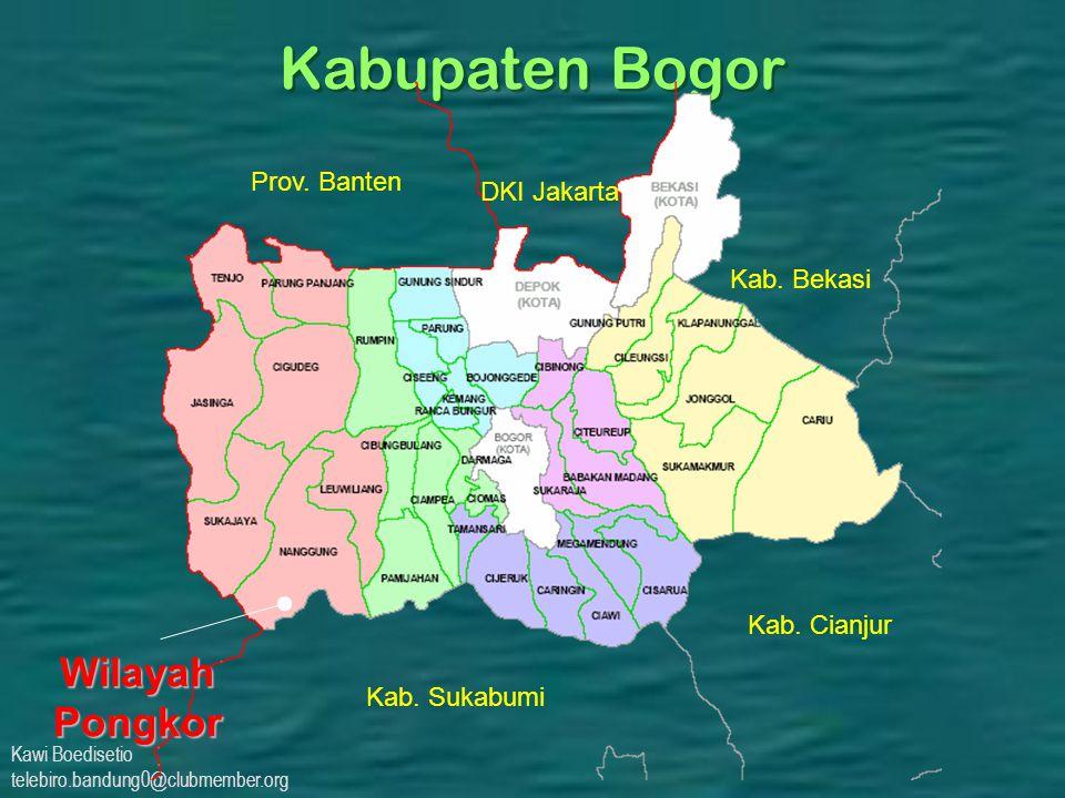 Kabupaten Bogor Wilayah Pongkor Prov. Banten DKI Jakarta Kab. Bekasi