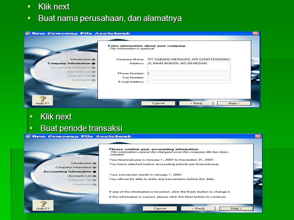 Klik next Buat nama perusahaan, dan alamatnya Klik next Buat periode transaksi