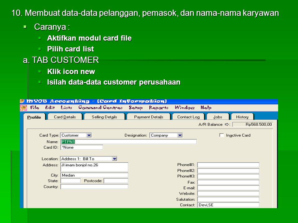10. Membuat data-data pelanggan, pemasok, dan nama-nama karyawan