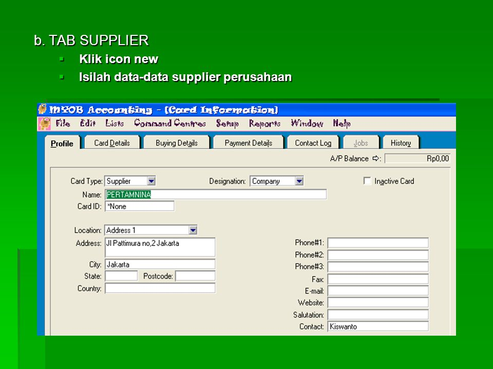 b. TAB SUPPLIER Klik icon new Isilah data-data supplier perusahaan