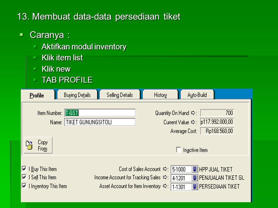 13. Membuat data-data persediaan tiket