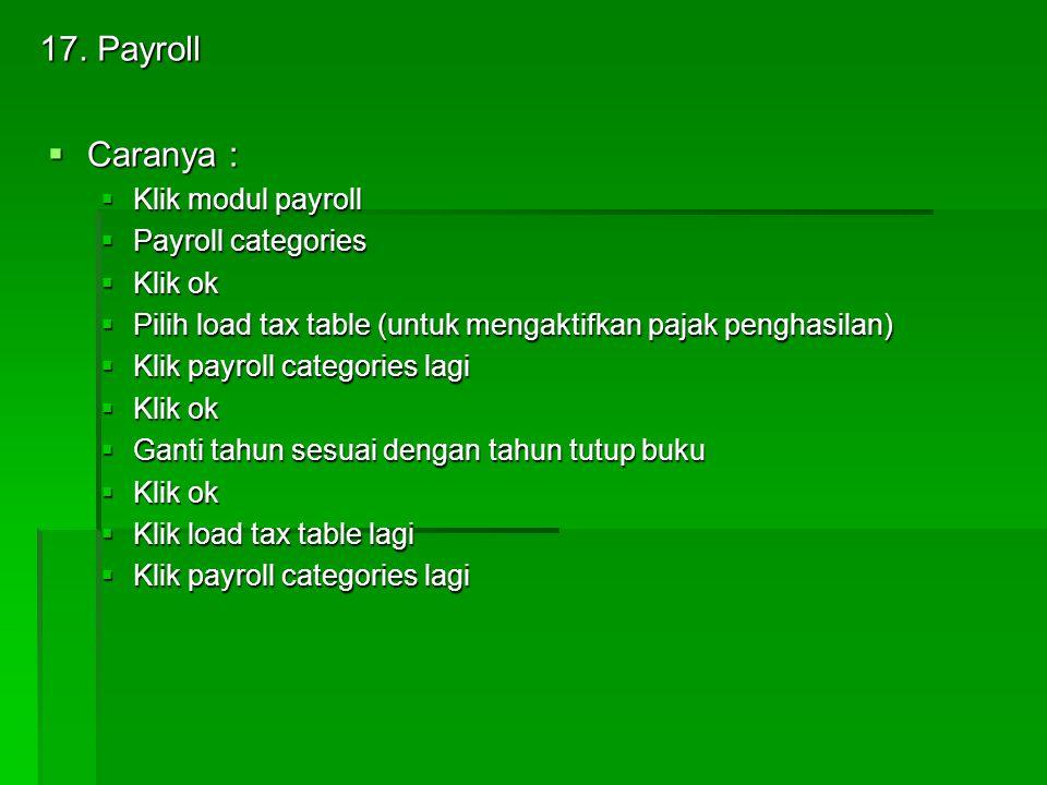 17. Payroll Caranya : Klik modul payroll Payroll categories Klik ok