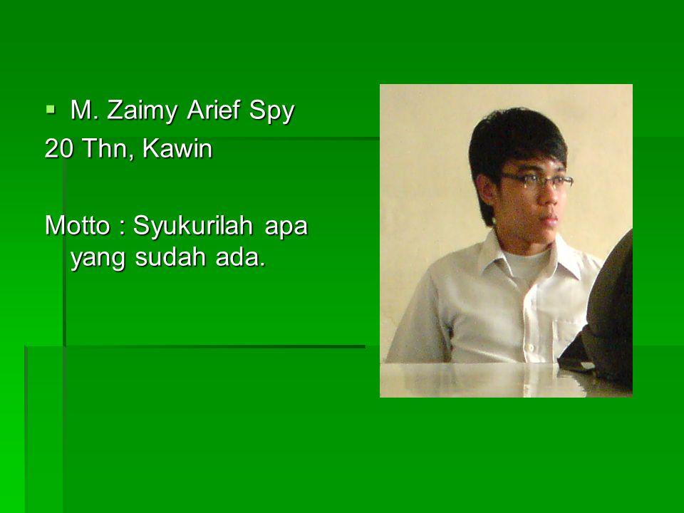 M. Zaimy Arief Spy 20 Thn, Kawin Motto : Syukurilah apa yang sudah ada.