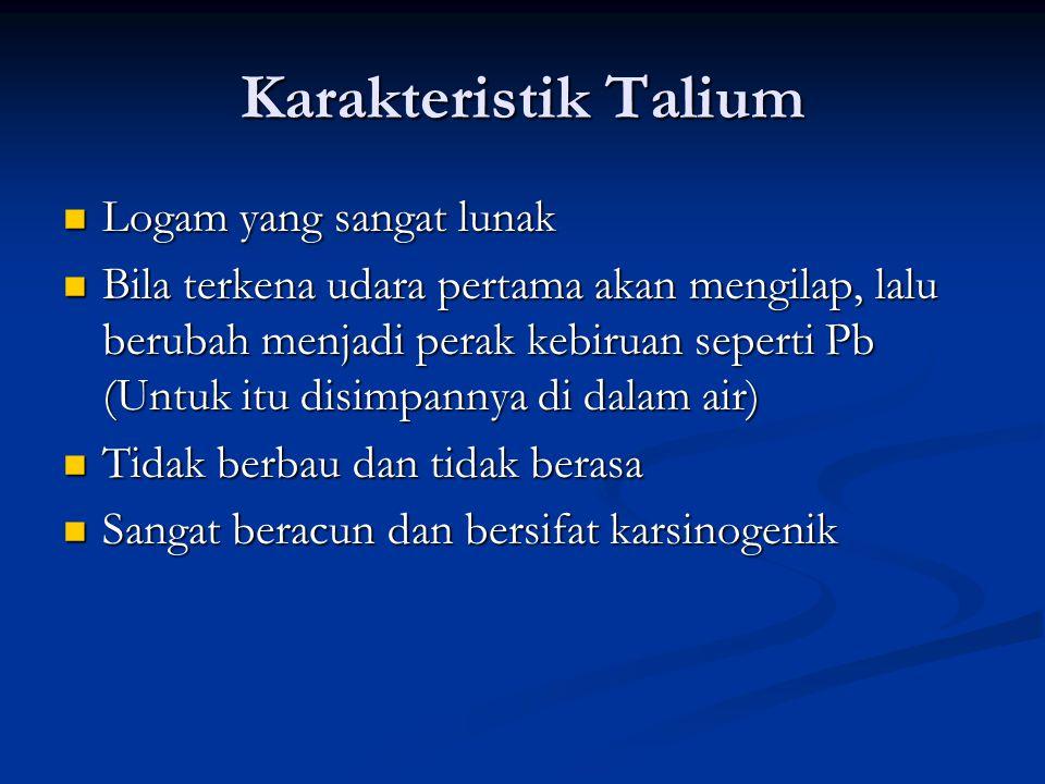 Karakteristik Talium Logam yang sangat lunak