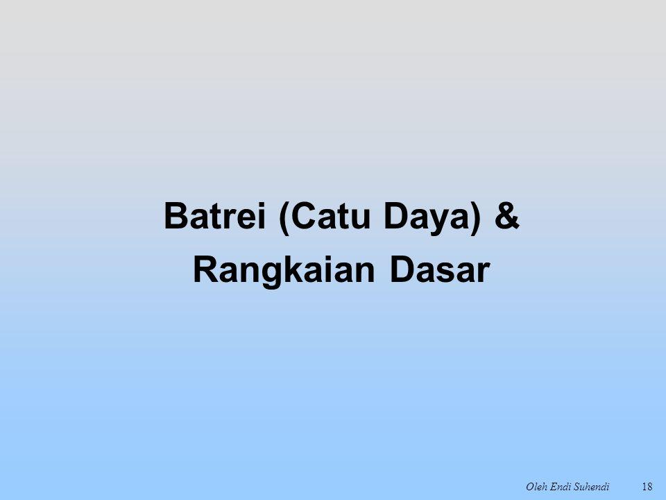 Batrei (Catu Daya) & Rangkaian Dasar