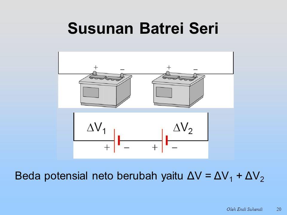 Susunan Batrei Seri Beda potensial neto berubah yaitu ΔV = ΔV1 + ΔV2