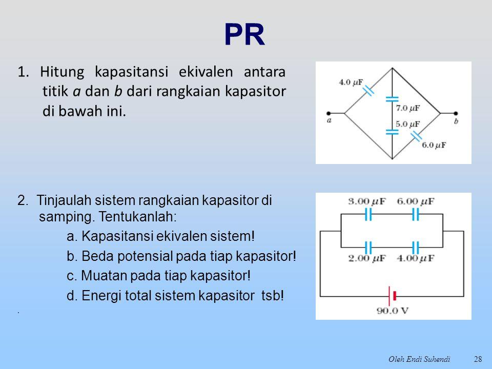 PR 1. Hitung kapasitansi ekivalen antara titik a dan b dari rangkaian kapasitor di bawah ini.
