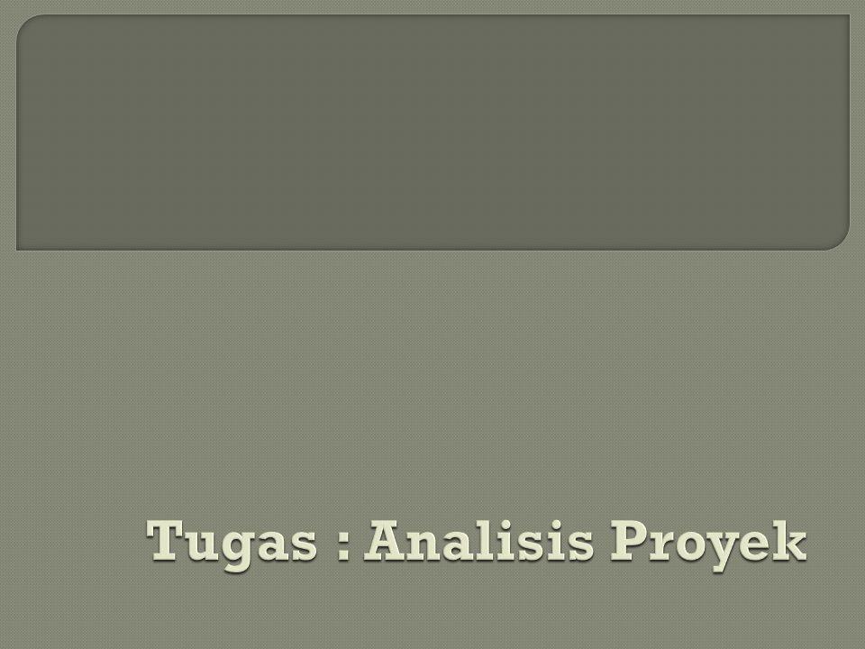 Tugas : Analisis Proyek