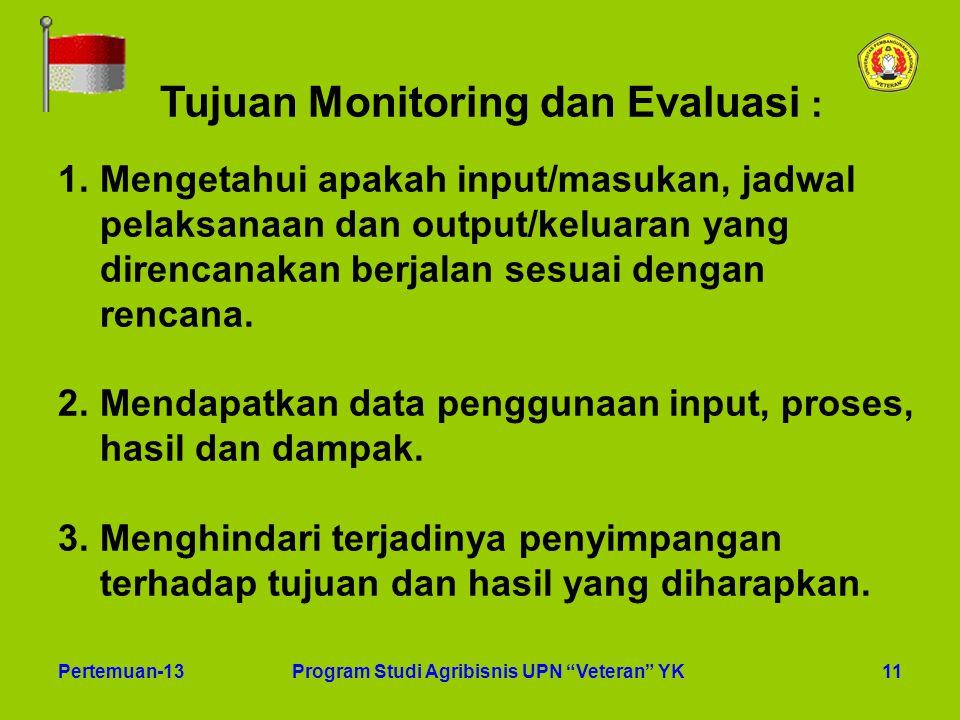 Tujuan Monitoring dan Evaluasi :