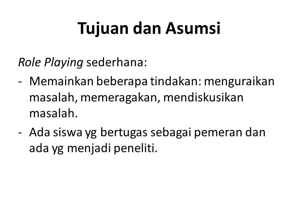 Tujuan dan Asumsi Role Playing sederhana: