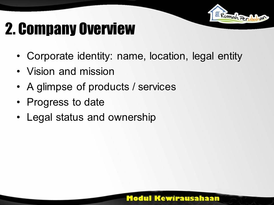 2. Company Overview Corporate identity: name, location, legal entity