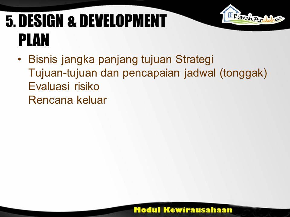 5. DESIGN & DEVELOPMENT PLAN