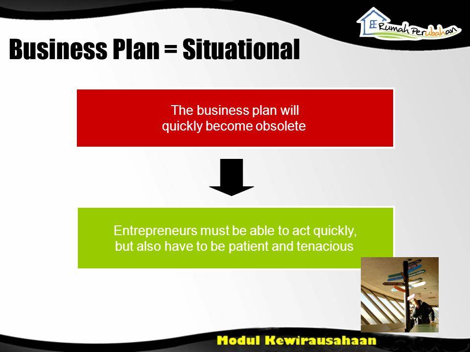 Business Plan = Situational
