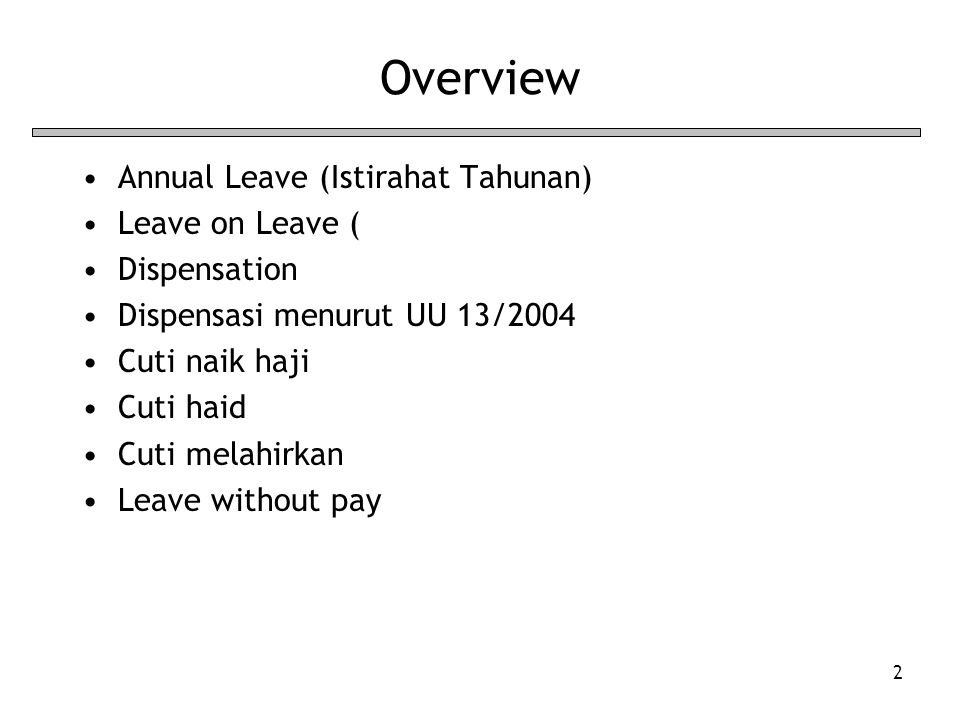 Overview Annual Leave (Istirahat Tahunan) Leave on Leave (
