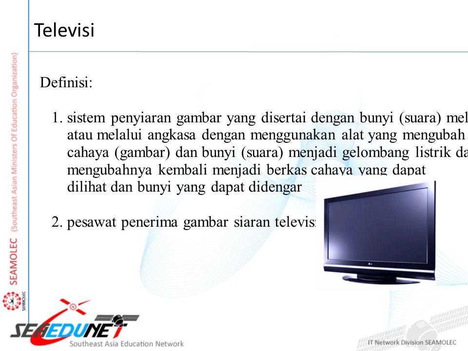Televisi Definisi: 1. sistem penyiaran gambar yang disertai dengan bunyi (suara) melalui kabel.