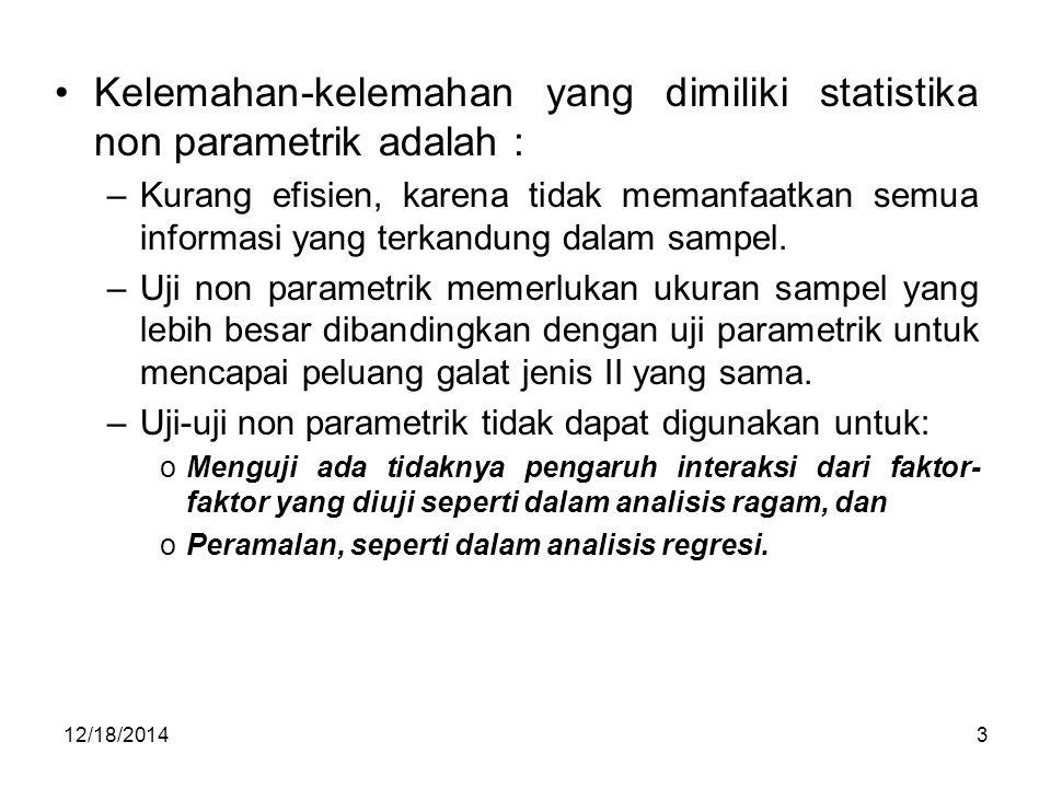 Kelemahan-kelemahan yang dimiliki statistika non parametrik adalah :