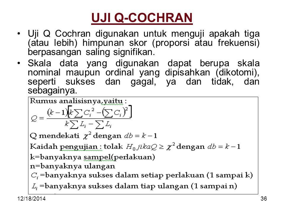 UJI Q-COCHRAN Uji Q Cochran digunakan untuk menguji apakah tiga (atau lebih) himpunan skor (proporsi atau frekuensi) berpasangan saling signifikan.