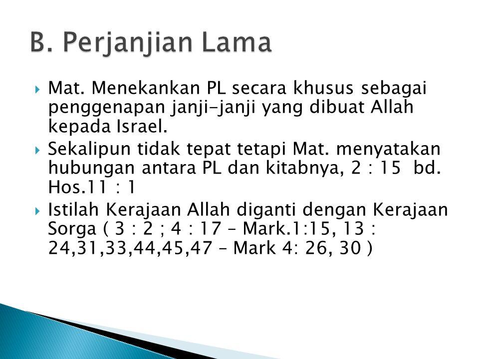 B. Perjanjian Lama Mat. Menekankan PL secara khusus sebagai penggenapan janji-janji yang dibuat Allah kepada Israel.