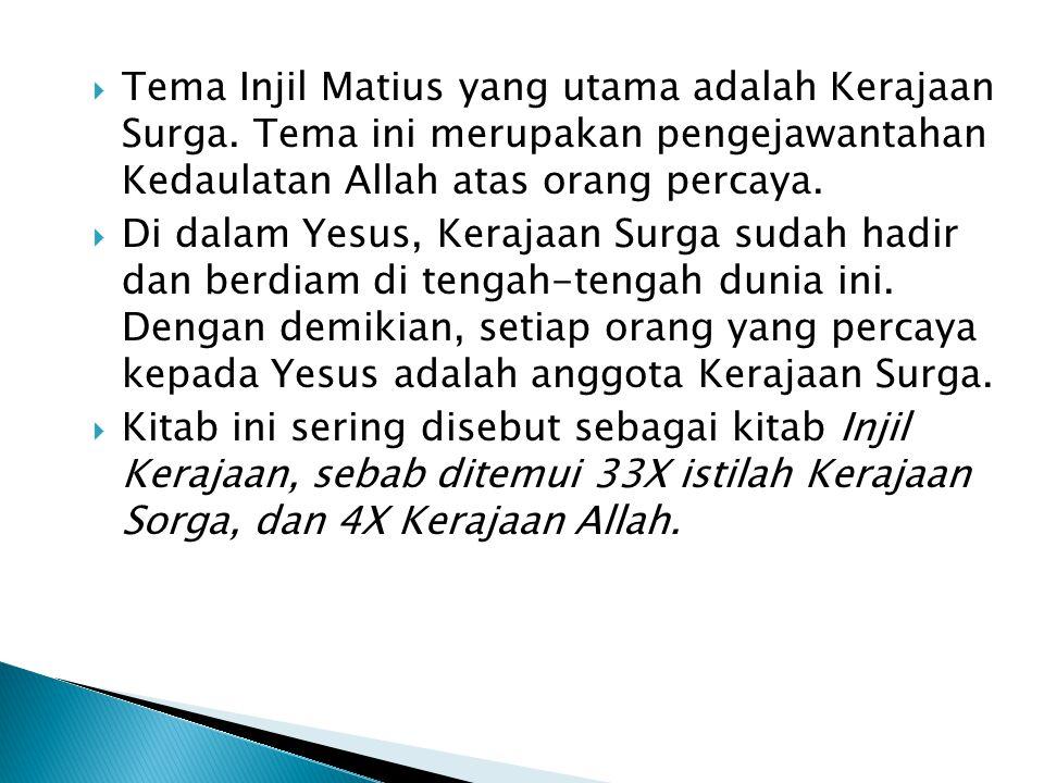Tema Injil Matius yang utama adalah Kerajaan Surga