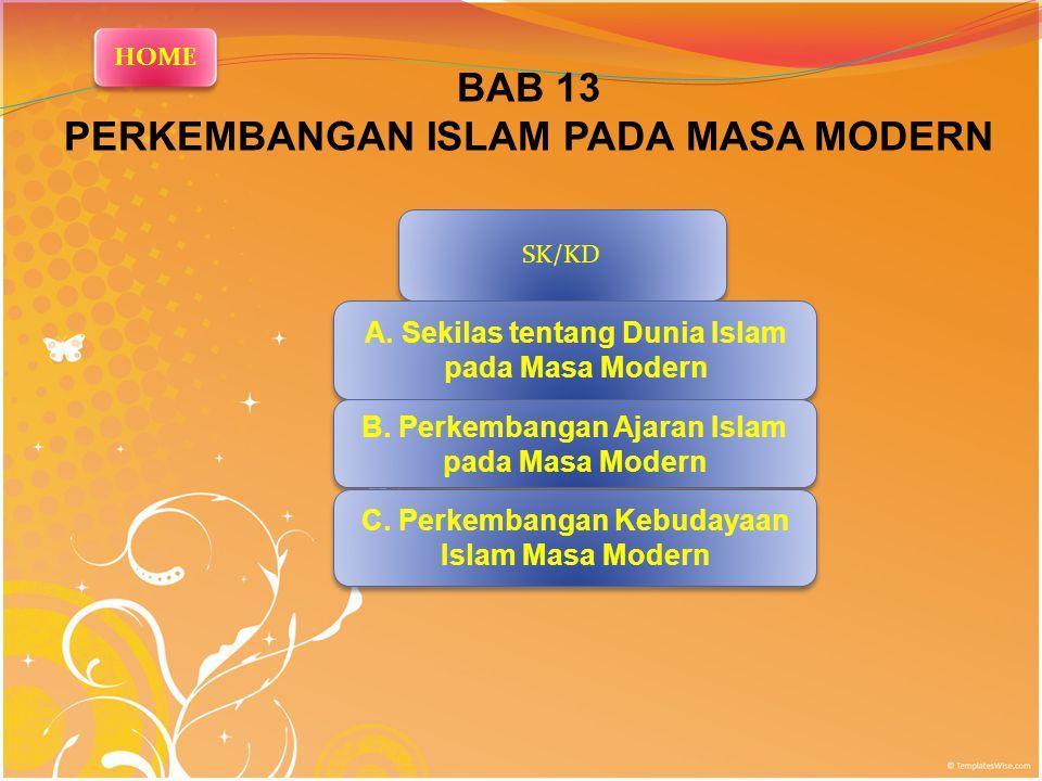 BAB 13 PERKEMBANGAN ISLAM PADA MASA MODERN